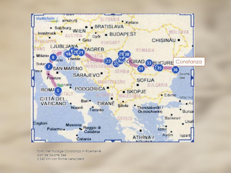 Tomi, het huidige Constanza in Roemenië aan de Zwarte Zee 2 240 km van Rome verwijderd Zwarte Zee Constanza