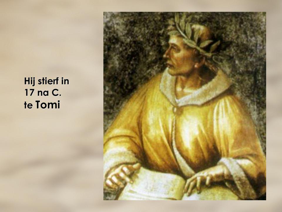 Hij stierf in 17 na C. te Tomi