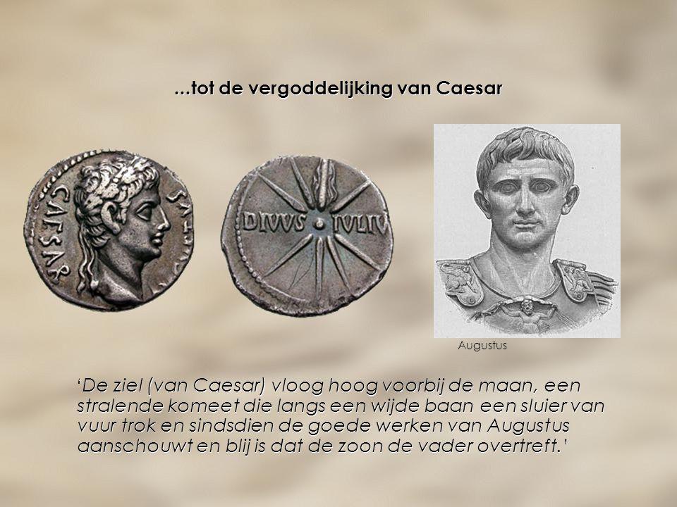 ...tot de vergoddelijking van Caesar 'De ziel (van Caesar) vloog hoog voorbij de maan, een stralende komeet die langs een wijde baan een sluier van vu