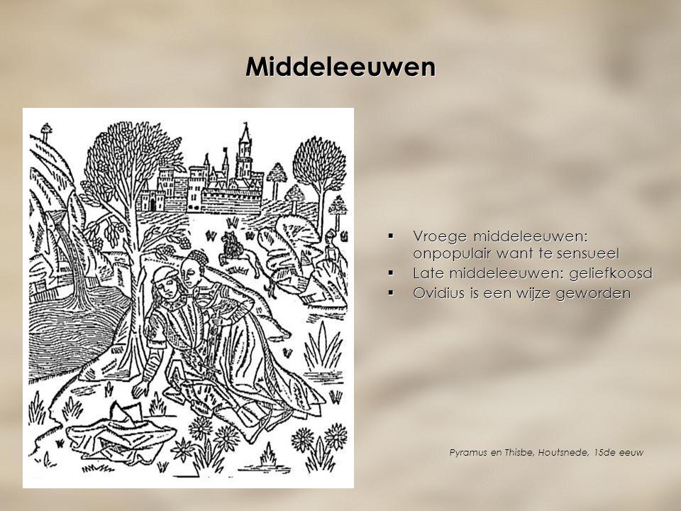 Middeleeuwen  Vroege middeleeuwen: onpopulair want te sensueel  Late middeleeuwen: geliefkoosd  Ovidius is een wijze geworden  Vroege middeleeuwen