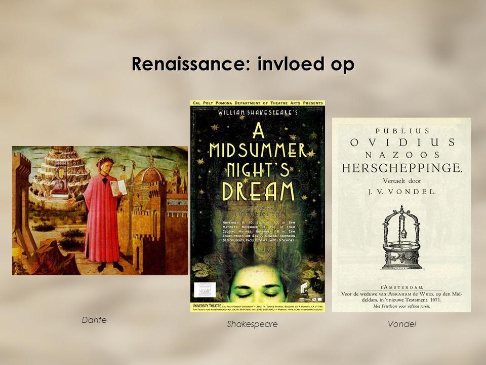 Renaissance: invloed op Dante ShakespeareVondel