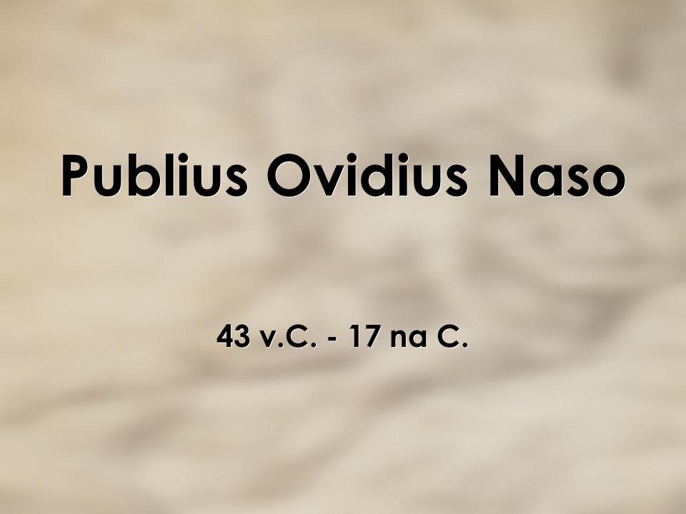 Publius Ovidius Naso 43 v.C. - 17 na C.