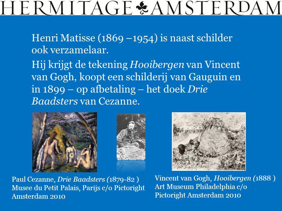 Hij krijgt de tekening Hooibergen van Vincent van Gogh, koopt een schilderij van Gauguin en in 1899 – op afbetaling – het doek Drie Baadsters van Ceza
