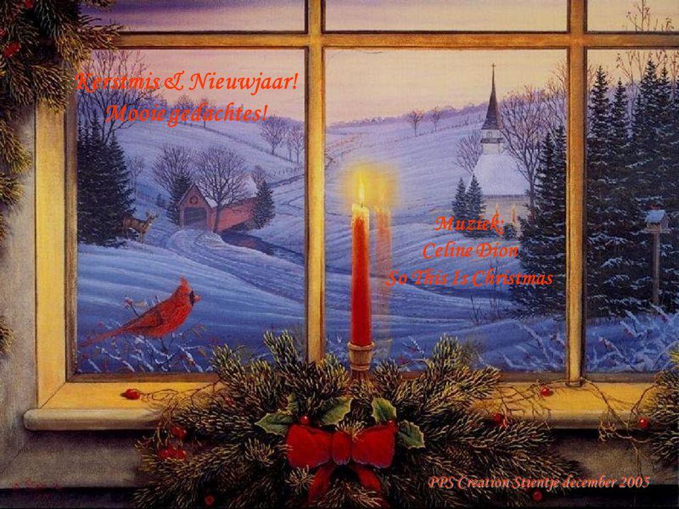 Kerstmis & Nieuwjaar.Mooie gedachtes.