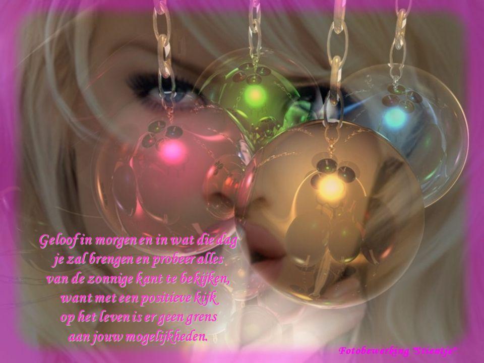 Geloof in jezelf Geloof in jezelf in de kracht die je hebt, de kracht die jou door het leven leidt, door goede en door slechte tijden Geloof in de ver