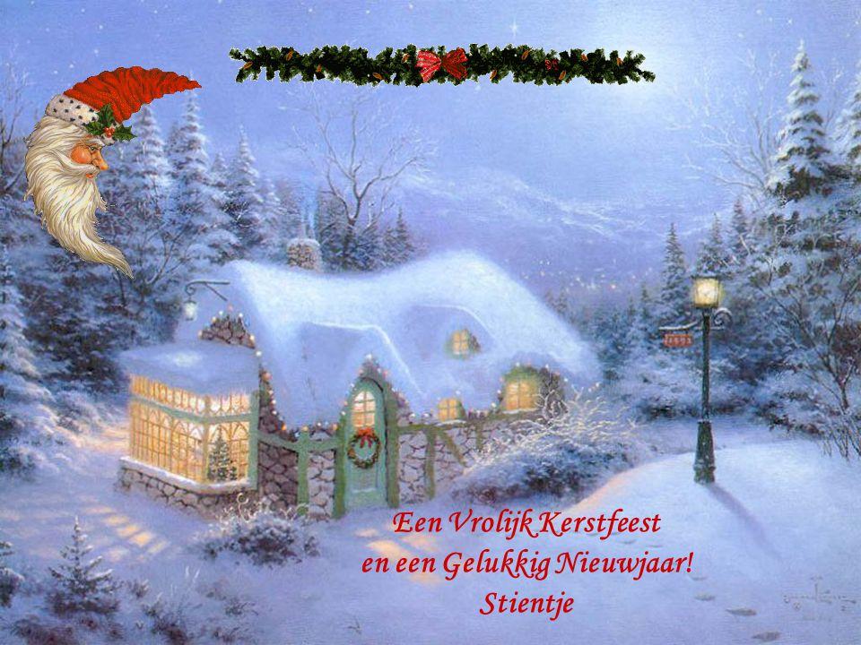 Een Vrolijk Kerstfeest en een Gelukkig Nieuwjaar! Stientje