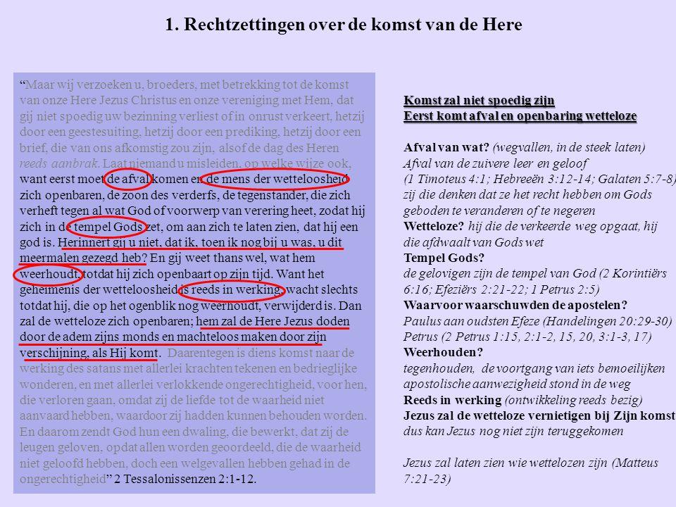 Maar wij verzoeken u, broeders, met betrekking tot de komst van onze Here Jezus Christus en onze vereniging met Hem, dat gij niet spoedig uw bezinning verliest of in onrust verkeert, hetzij door een geestesuiting, hetzij door een prediking, hetzij door een brief, die van ons afkomstig zou zijn, alsof de dag des Heren reeds aanbrak.