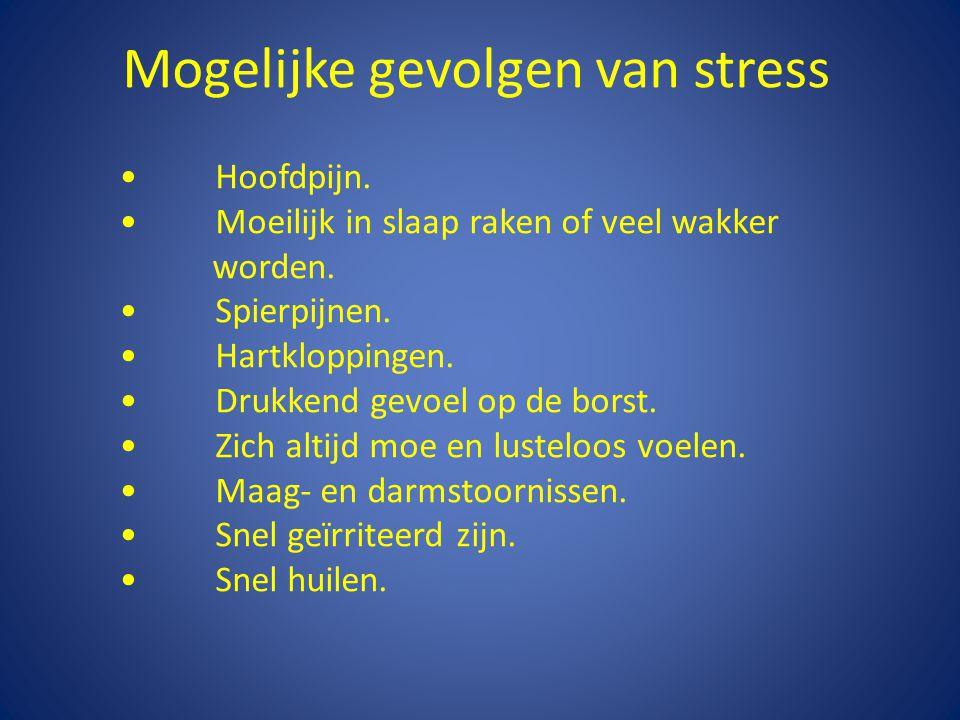 Mogelijke gevolgen van stress Hoofdpijn. Moeilijk in slaap raken of veel wakker worden.