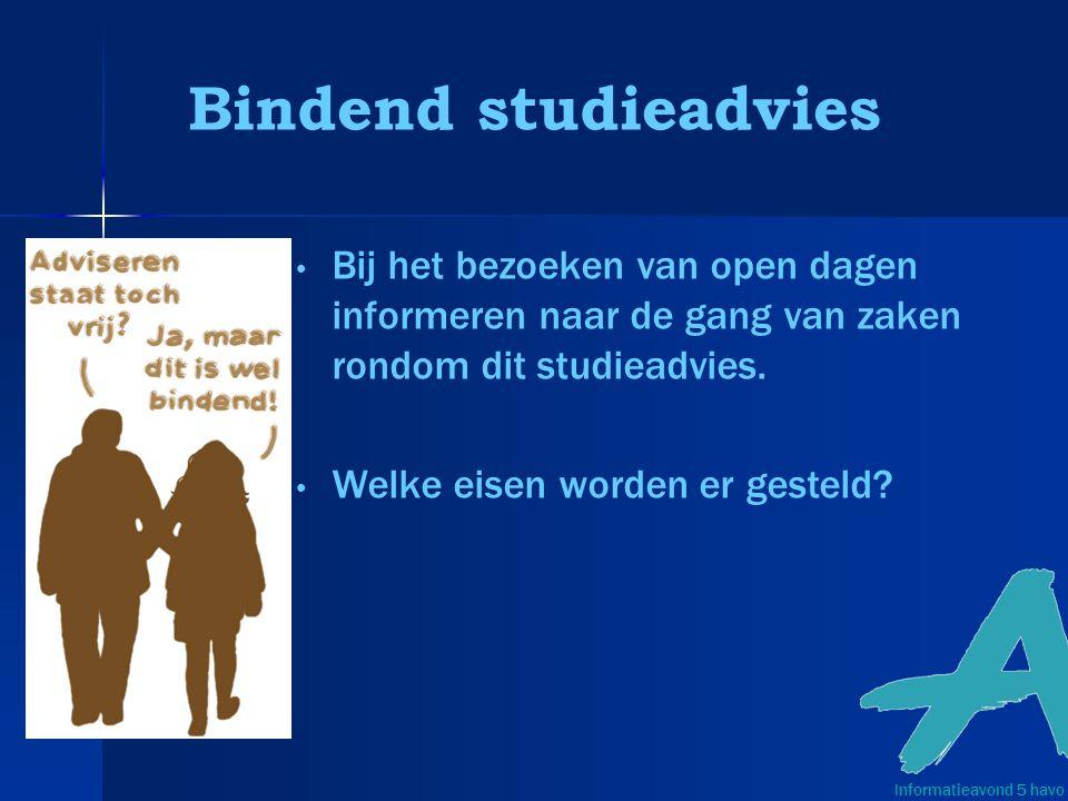 Bindend studieadvies Bij het bezoeken van open dagen informeren naar de gang van zaken rondom dit studieadvies.