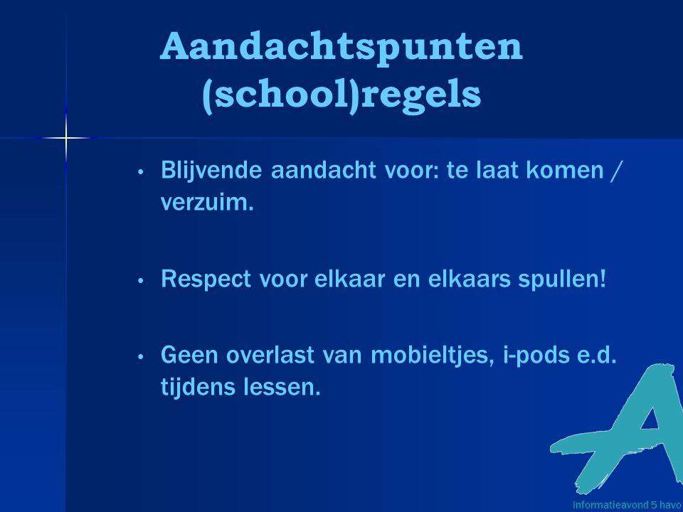 Aandachtspunten (school)regels Blijvende aandacht voor: te laat komen / verzuim.