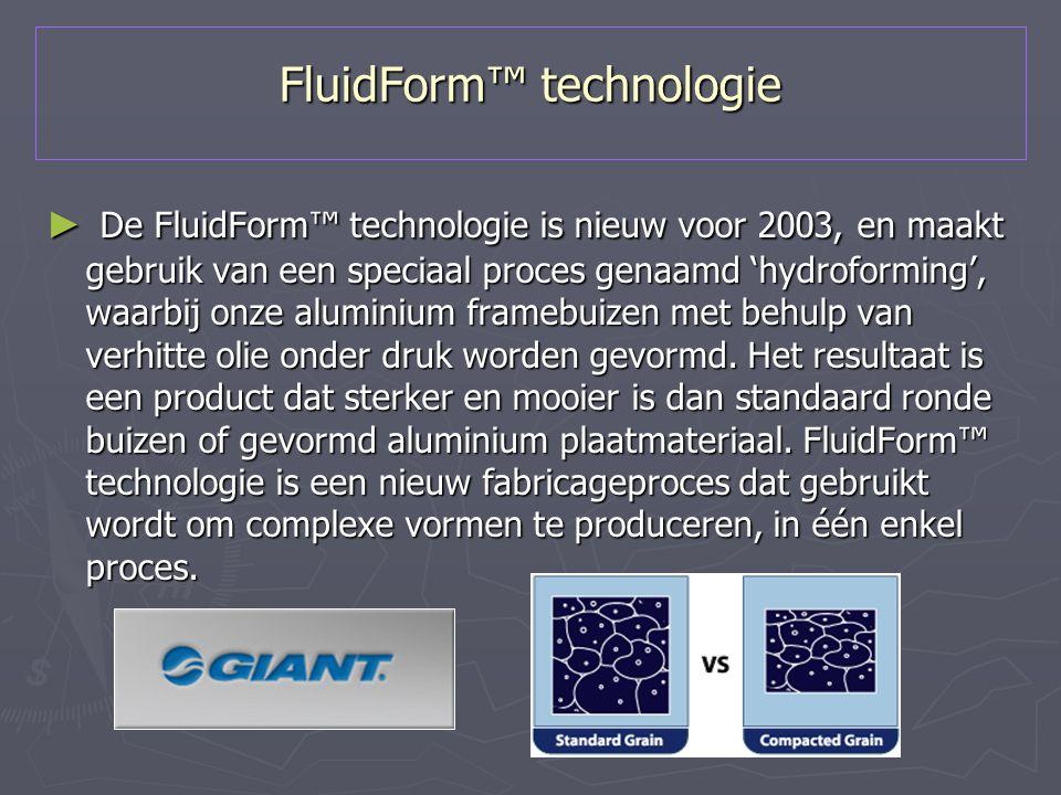 FluidForm™ technologie ► De FluidForm™ technologie is nieuw voor 2003, en maakt gebruik van een speciaal proces genaamd 'hydroforming', waarbij onze a
