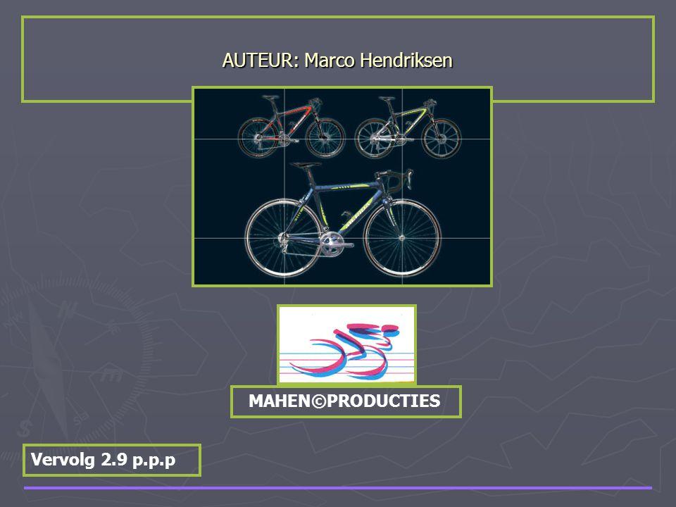 AUTEUR: Marco Hendriksen Vervolg 2.9 p.p.p MAHEN©PRODUCTIES