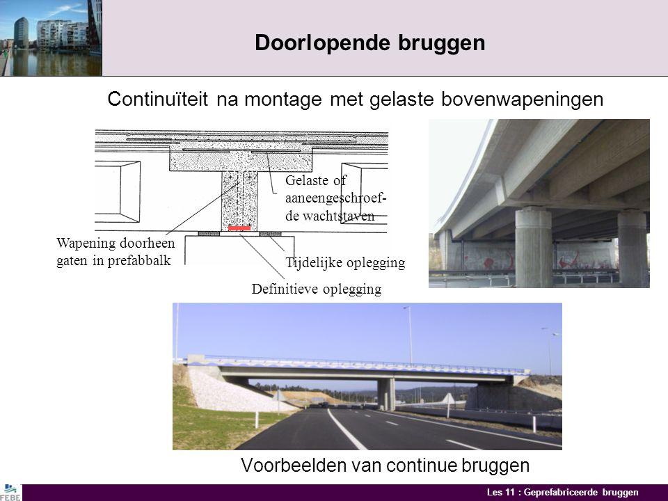 Les 11 : Geprefabriceerde bruggen Isostatisch opgelegde bruggen met doorlopend brugdek Oplossing 1: continuïteit enkel in de dekplaat Oplossing 2: con