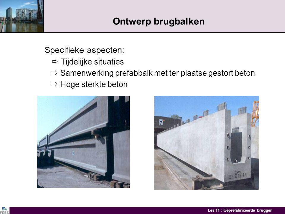 Les 11 : Geprefabriceerde bruggen Doorlopende bruggen Continuïteit na montage met gelaste bovenwapeningen Voorbeelden van continue bruggen Gelaste of