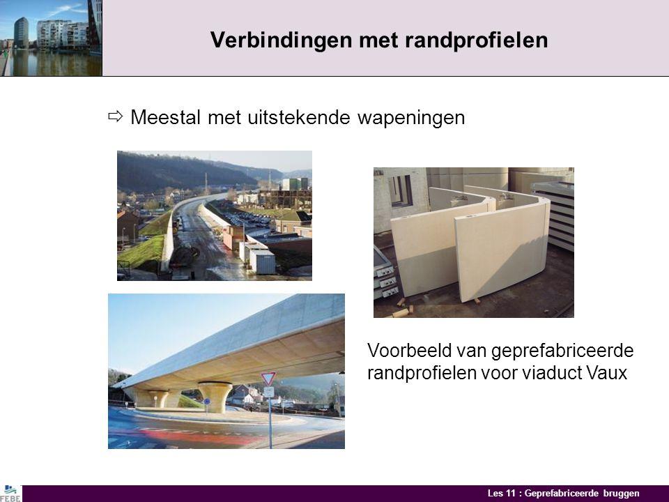 Les 11 : Geprefabriceerde bruggen Verbinding ligger - plaat  Schuifspanningen worden opgenomen door uitstekende wapeningen Voor de bekisting van de d