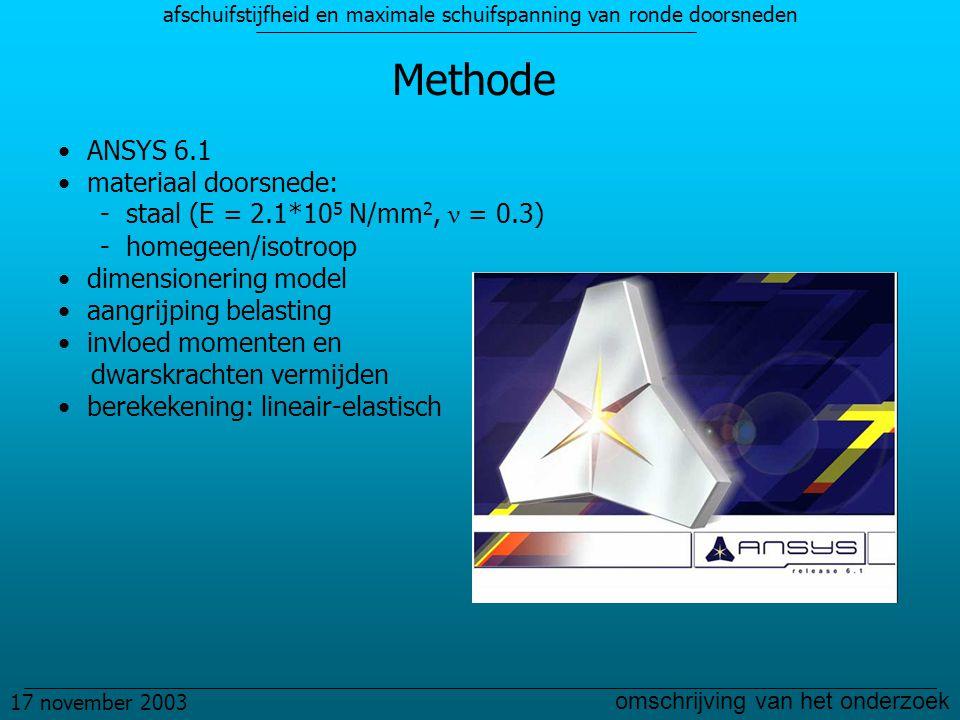 afschuifstijfheid en maximale schuifspanning van ronde doorsneden 17 november 2003 omschrijving van het onderzoek Methode ANSYS 6.1 materiaal doorsnede: - staal (E = 2.1*10 5 N/mm 2, ν = 0.3) - homegeen/isotroop dimensionering model aangrijping belasting invloed momenten en dwarskrachten vermijden berekekening: lineair-elastisch