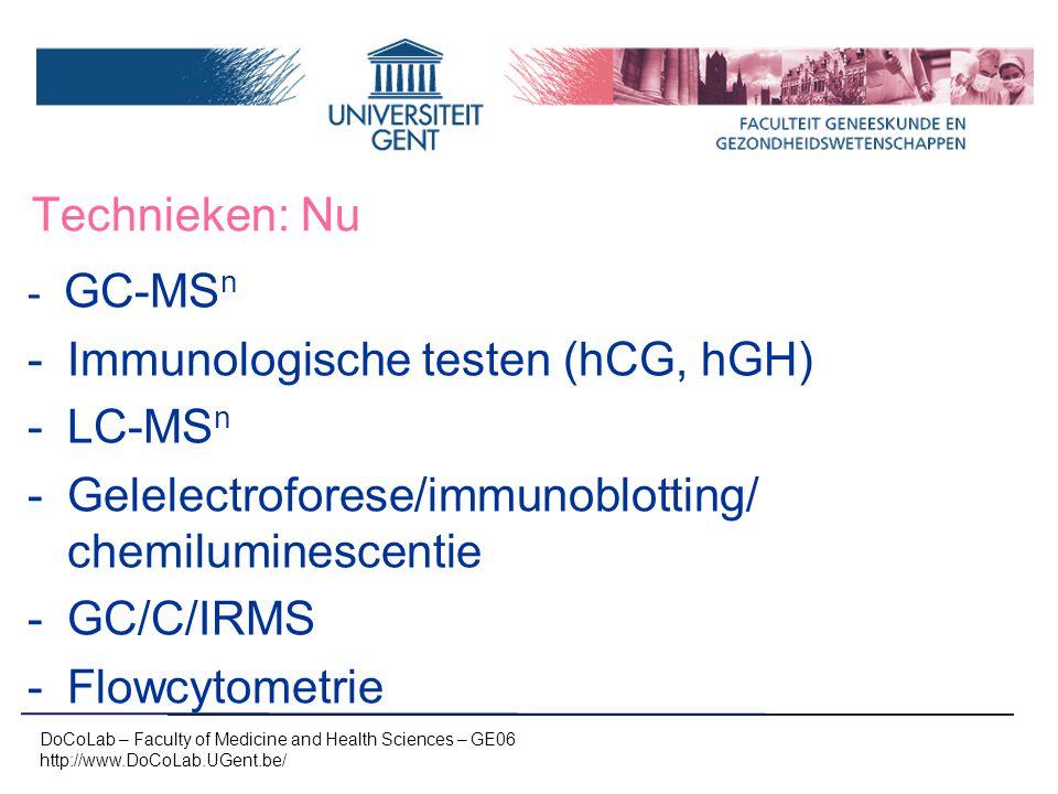 Technieken: Nu - GC-MS n -Immunologische testen (hCG, hGH) -LC-MS n -Gelelectroforese/immunoblotting/ chemiluminescentie -GC/C/IRMS -Flowcytometrie Do