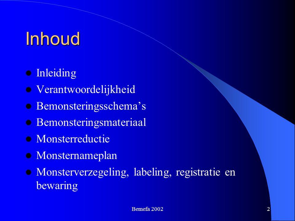 Bemefa 20022 Inhoud Inleiding Verantwoordelijkheid Bemonsteringsschema's Bemonsteringsmateriaal Monsterreductie Monsternameplan Monsterverzegeling, la