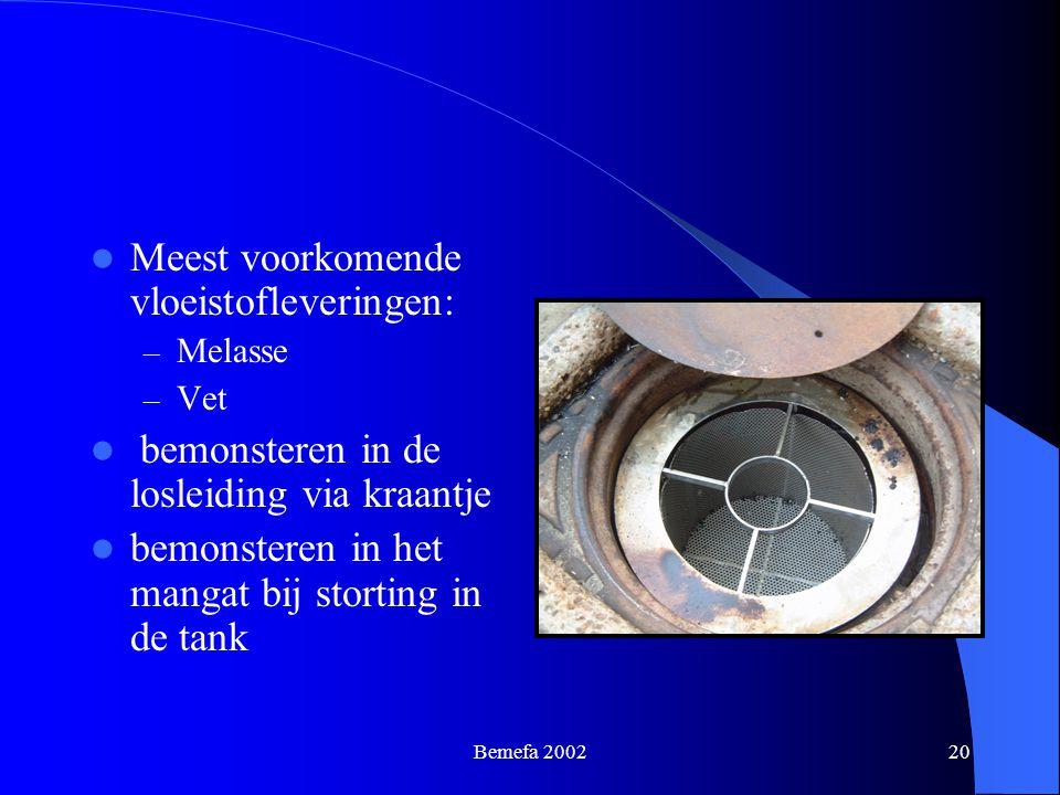 Bemefa 200220 Meest voorkomende vloeistofleveringen: – Melasse – Vet bemonsteren in de losleiding via kraantje bemonsteren in het mangat bij storting