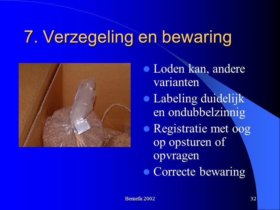 Bemefa 200232 7. Verzegeling en bewaring Loden kan, andere varianten Labeling duidelijk en ondubbelzinnig Registratie met oog op opsturen of opvragen