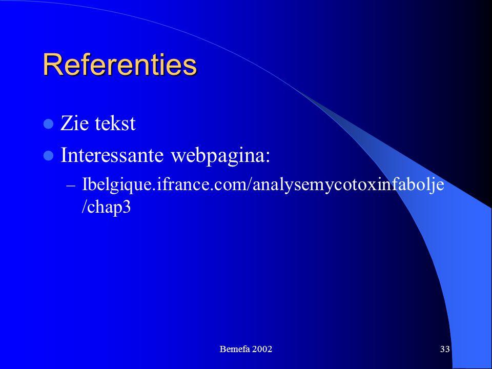 Bemefa 200233 Referenties Zie tekst Interessante webpagina: – Ibelgique.ifrance.com/analysemycotoxinfabolje /chap3