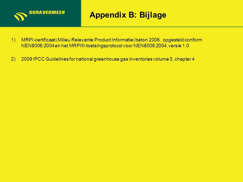 Appendix B: Bijlage 1)MRPI-certificaat (Milieu Relevante Product Informatie) beton 2006, opgesteld conform NEN8006:2004 en het MRPI®-toetsingsprotocol