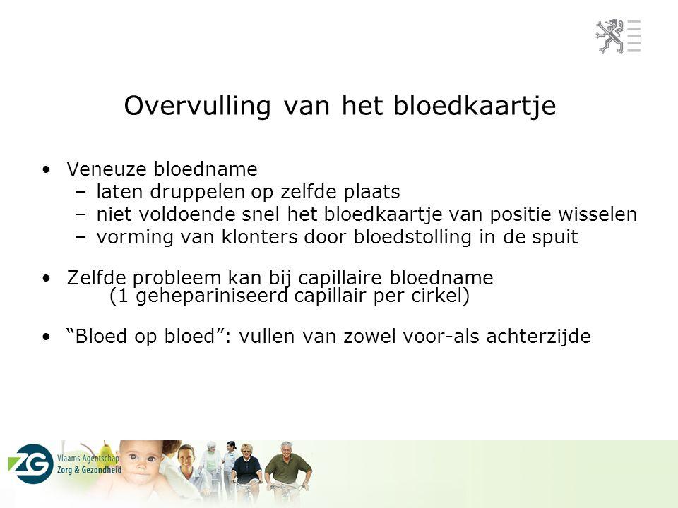 Overvulling van het bloedkaartje Veneuze bloedname –laten druppelen op zelfde plaats –niet voldoende snel het bloedkaartje van positie wisselen –vormi