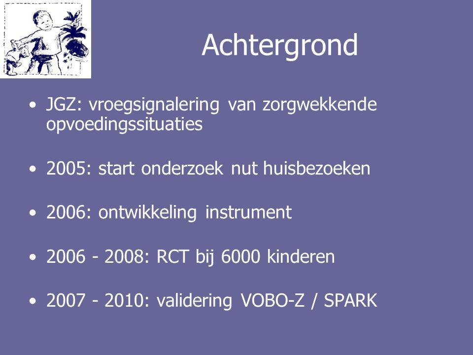 Achtergrond JGZ: vroegsignalering van zorgwekkende opvoedingssituaties 2005: start onderzoek nut huisbezoeken 2006: ontwikkeling instrument 2006 - 200