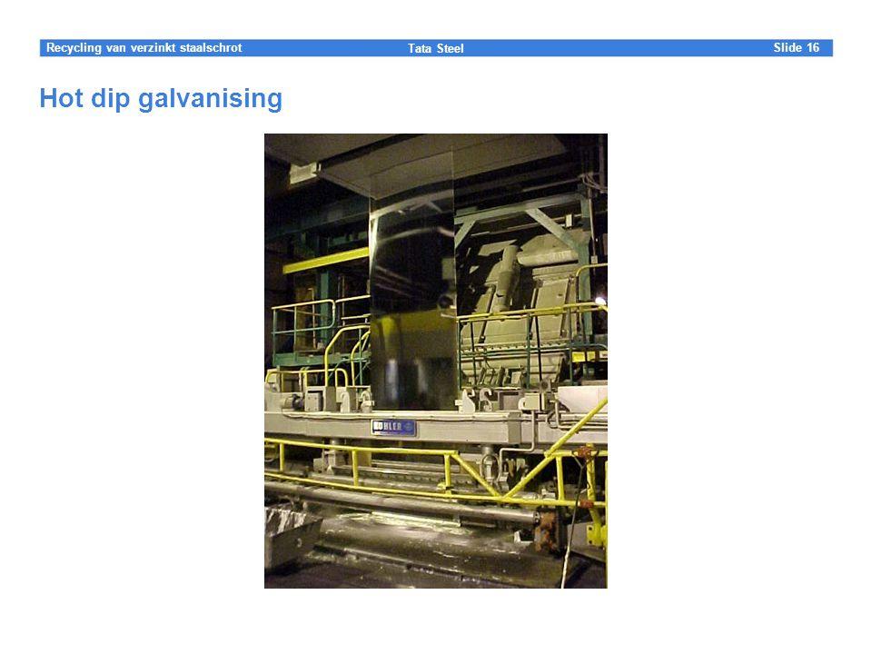 Slide Tata Steel 16Recycling van verzinkt staalschrot Hot dip galvanising