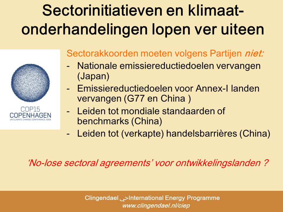 Clingendael ﴀInternational Energy Programme www.clingendael.nl/ciep Vanuit concurrentieperspectief is sectorakkoord goede optie Voordelen -Directe afspraken tussen staalbedrijven onderling -Maatwerk mogelijk -Draagvlak -Effecten op concurrentiepositie als onderdeel van akkoord mogelijk Nadelen -Vrijblijvend.