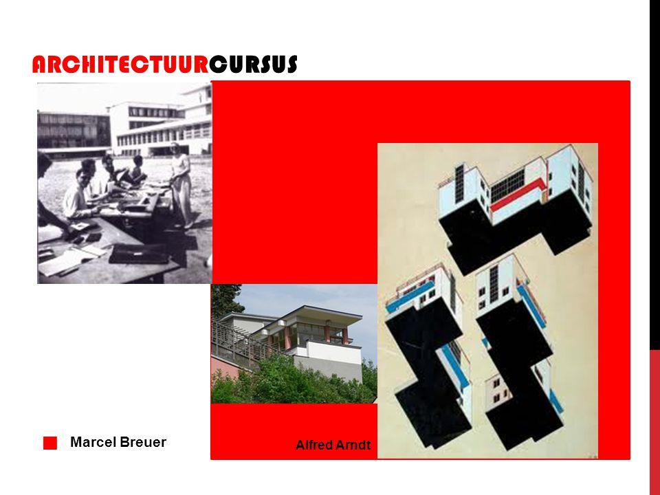 ARCHITECTUURCURSUS Alfred Arndt  Marcel Breuer