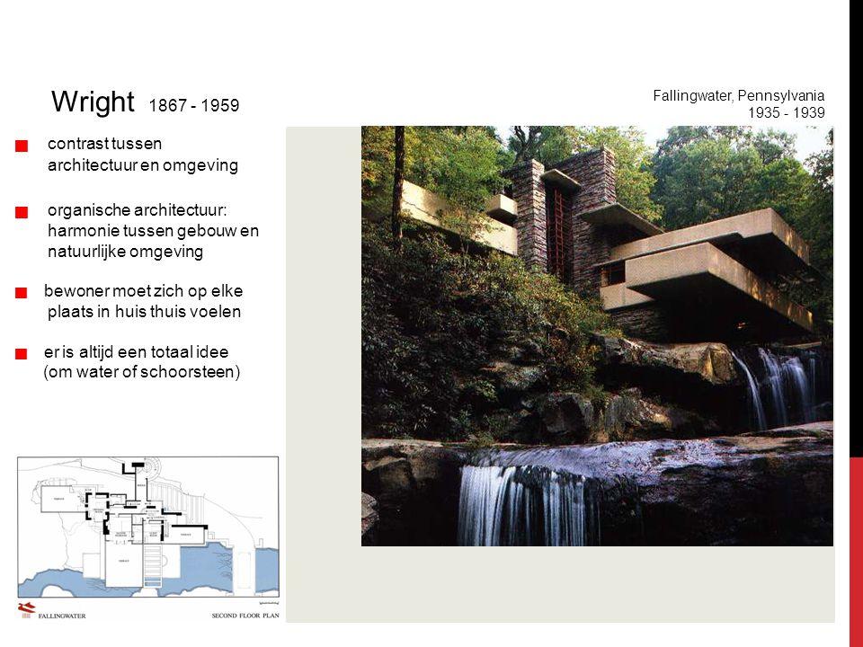 Internationale stijl Wright 1867 - 1959   contrast tussen architectuur en omgeving   organische architectuur: harmonie tussen gebouw en natuurli