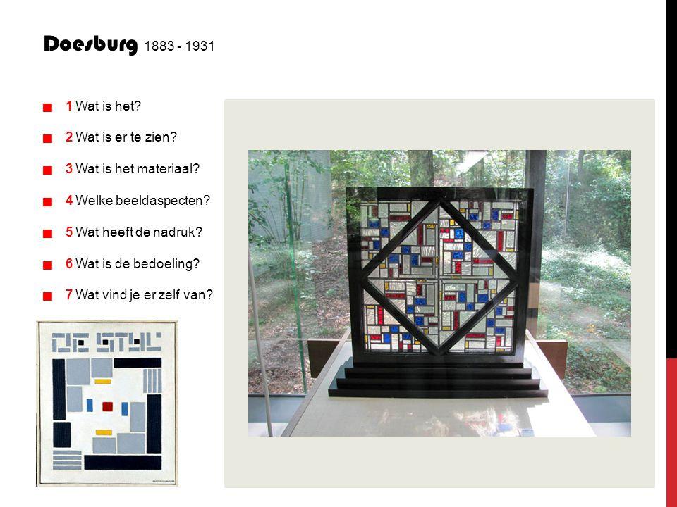 Doesburg 1883 - 1931   1 Wat is het?   2 Wat is er te zien?   3 Wat is het materiaal?   4 Welke beeldaspecten?   5 Wat heeft de nadruk?
