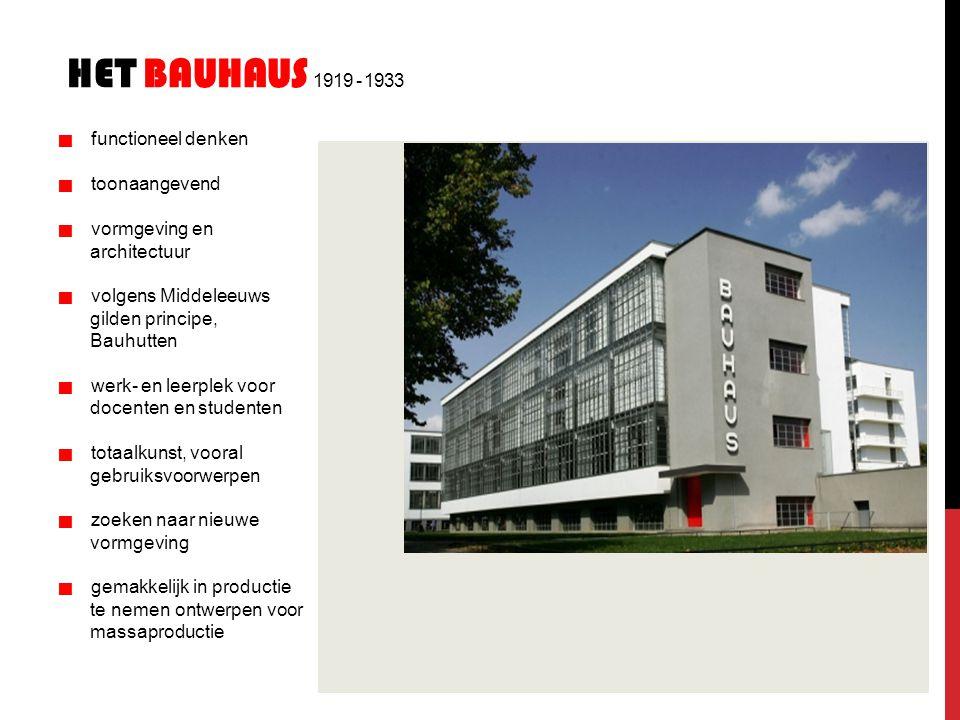 HET BAUHAUS 1919 - 1933   functioneel denken   toonaangevend   vormgeving en architectuur   volgens Middeleeuws gilden principe, Bauhutten