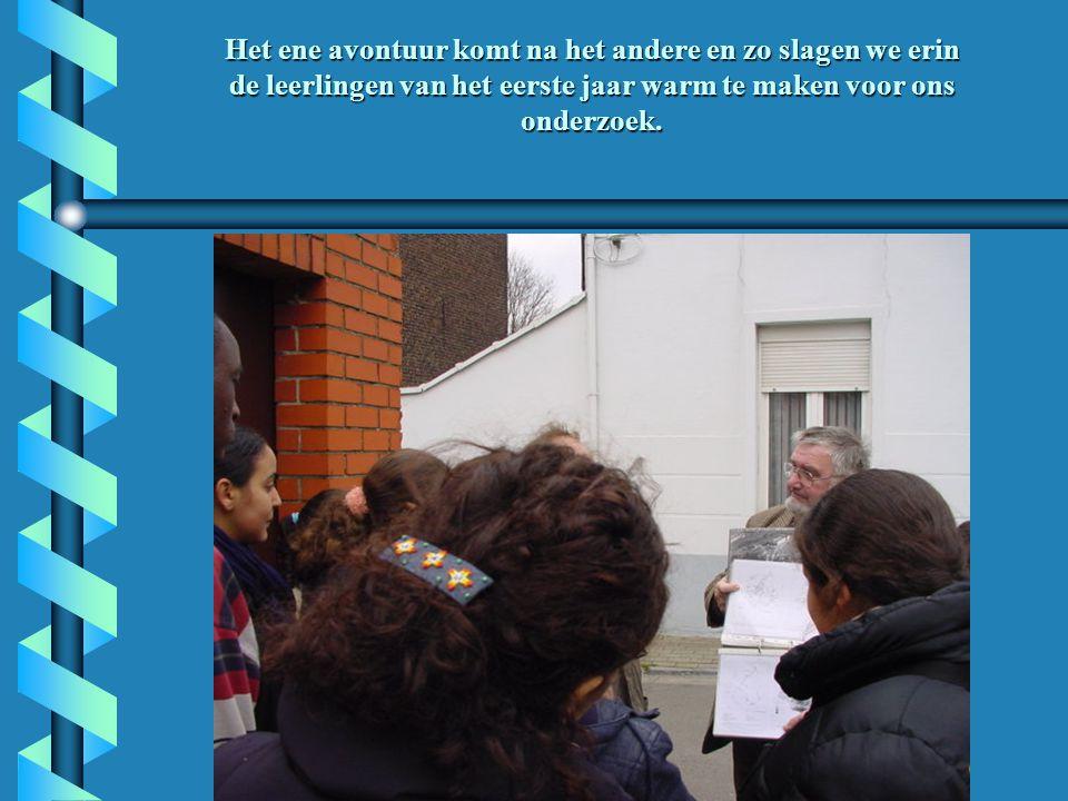 Het ene avontuur komt na het andere en zo slagen we erin de leerlingen van het eerste jaar warm te maken voor ons onderzoek.