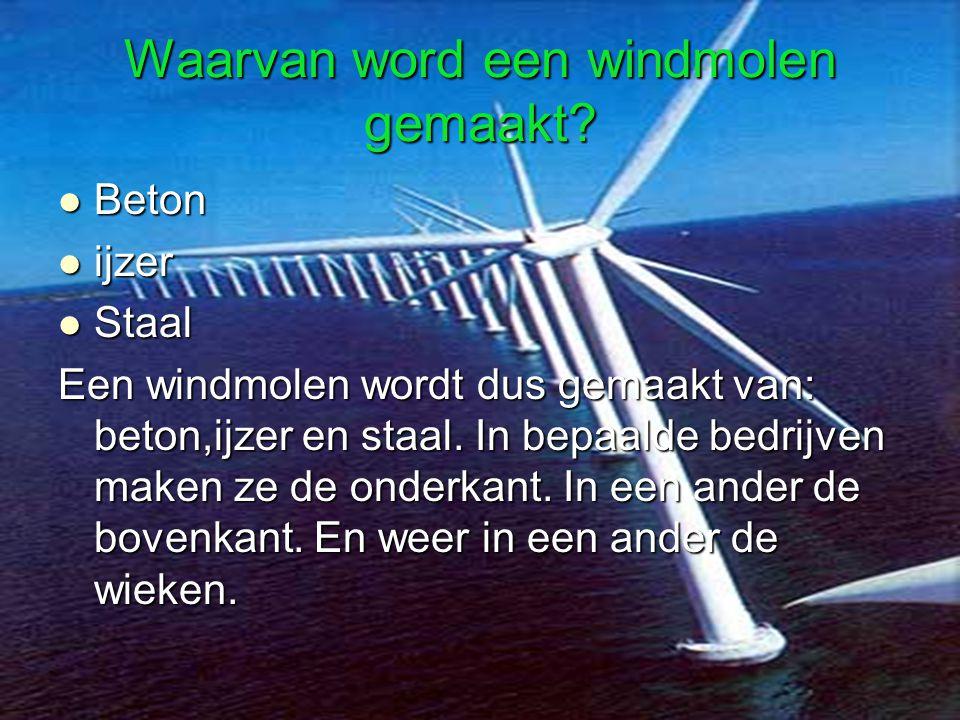 Inhoud 1. W aarvan? 2. H oe? 3. O nze windmolen. 4. P rototype