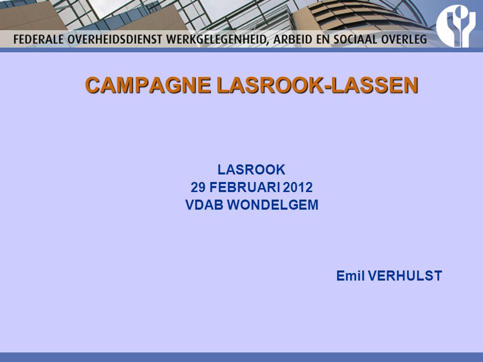 CAMPAGNE LASROOK-LASSEN DOELSTELLING Bevorderen van de toepassing van de wetgeving inzake chemische en kankerverwekkende agentia.