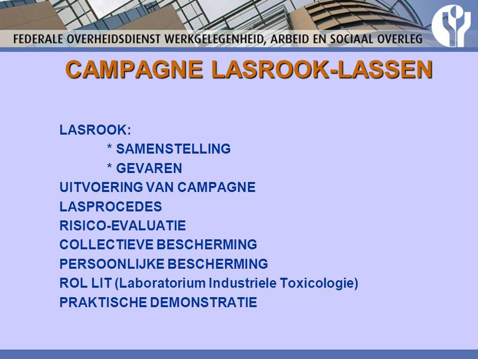 CAMPAGNE LASROOK-LASSEN LASROOK: * SAMENSTELLING * GEVAREN UITVOERING VAN CAMPAGNE LASPROCEDES RISICO-EVALUATIE COLLECTIEVE BESCHERMING PERSOONLIJKE B