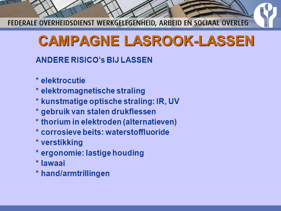 CAMPAGNE LASROOK-LASSEN ANDERE RISICO's BIJ LASSEN * elektrocutie * elektromagnetische straling * kunstmatige optische straling: IR, UV * gebruik van