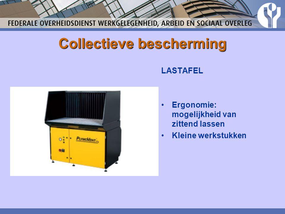 Collectieve bescherming LASTAFEL Ergonomie: mogelijkheid van zittend lassen Kleine werkstukken