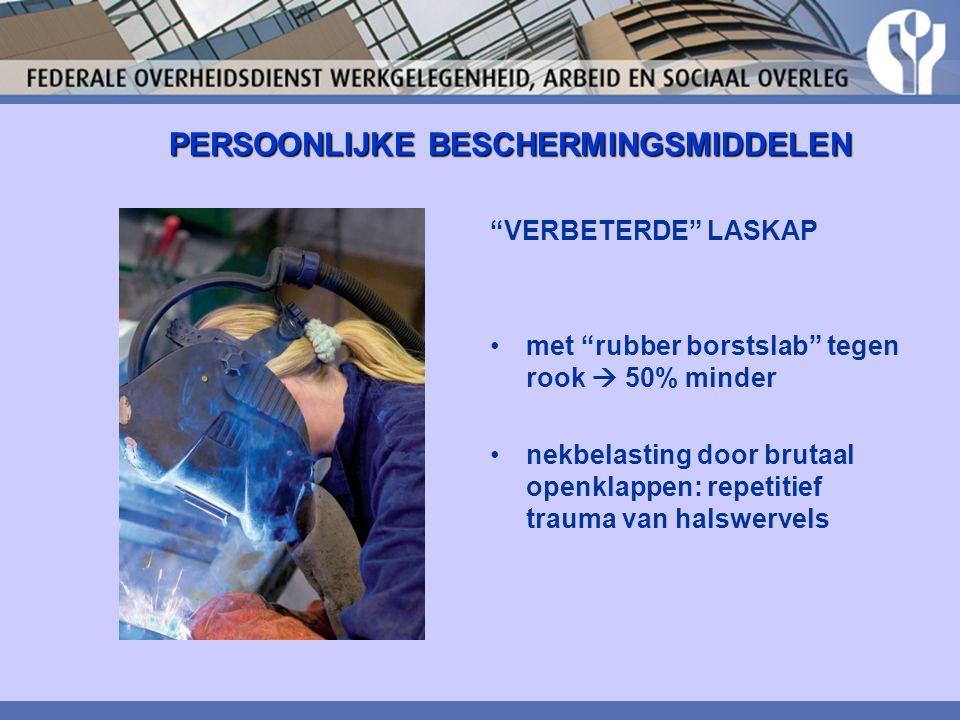 """PERSOONLIJKE BESCHERMINGSMIDDELEN """"VERBETERDE"""" LASKAP met """"rubber borstslab"""" tegen rook  50% minder nekbelasting door brutaal openklappen: repetitief"""