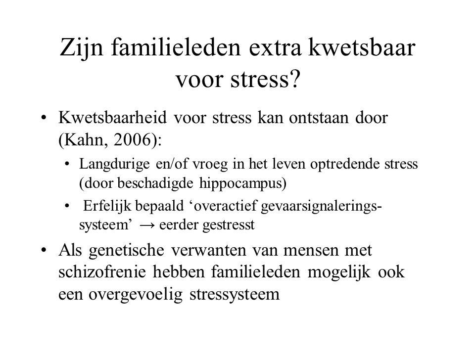 Zijn familieleden extra kwetsbaar voor stress.