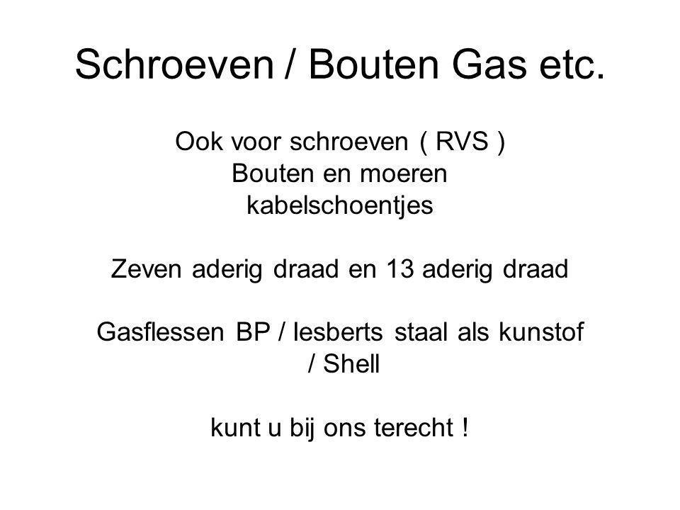 Schroeven / Bouten Gas etc.