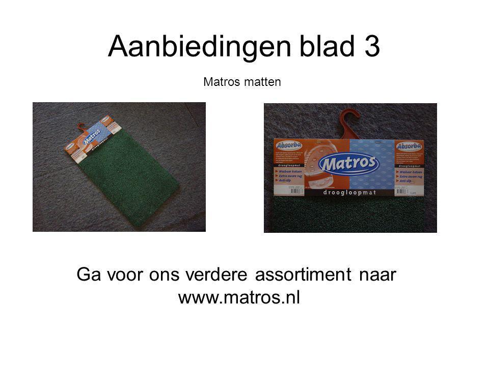 Aanbiedingen blad 3 Matros matten Ga voor ons verdere assortiment naar www.matros.nl