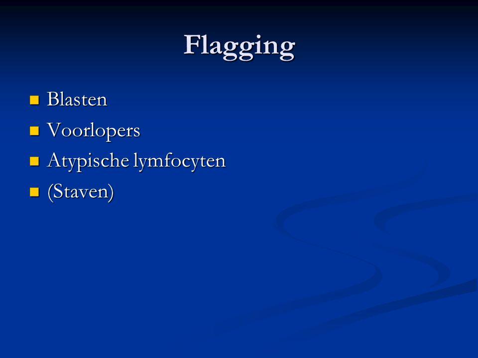 Flagging Blasten Blasten Voorlopers Voorlopers Atypische lymfocyten Atypische lymfocyten (Staven) (Staven)