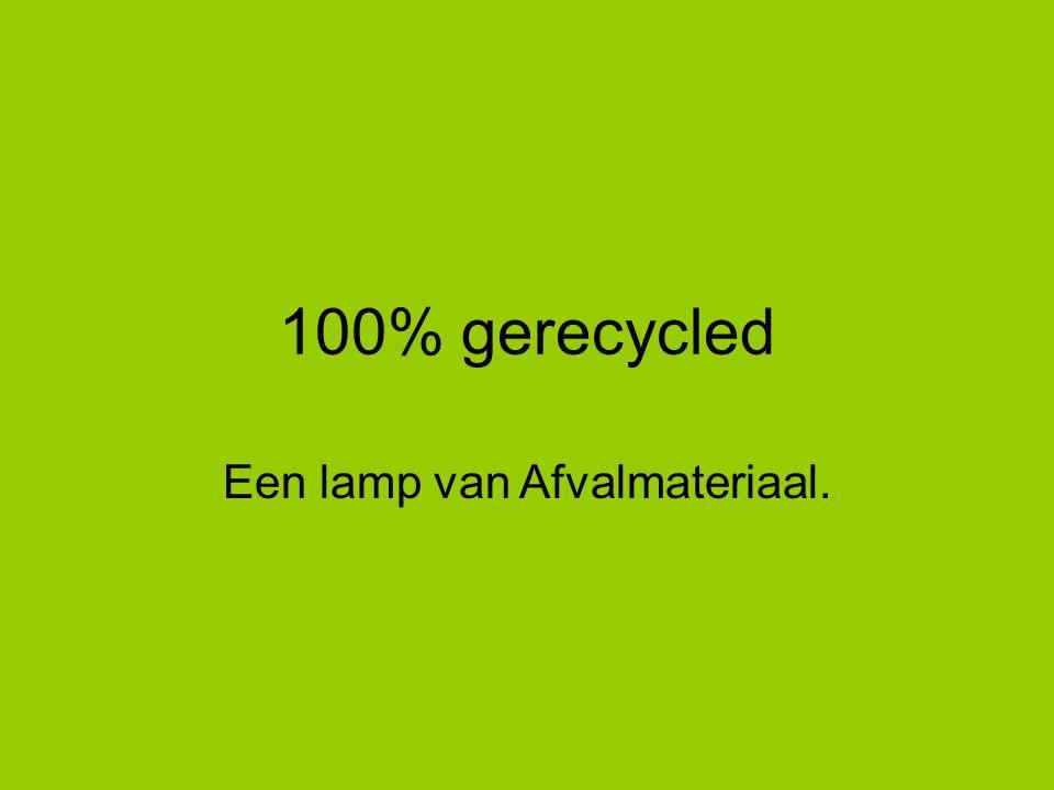 100% gerecycled Een lamp van Afvalmateriaal.