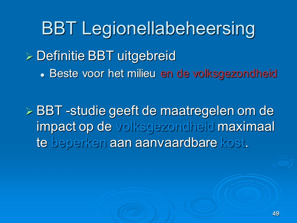 49 BBT Legionellabeheersing  Definitie BBT uitgebreid Beste voor het milieu en de volksgezondheid Beste voor het milieu en de volksgezondheid  BBT -
