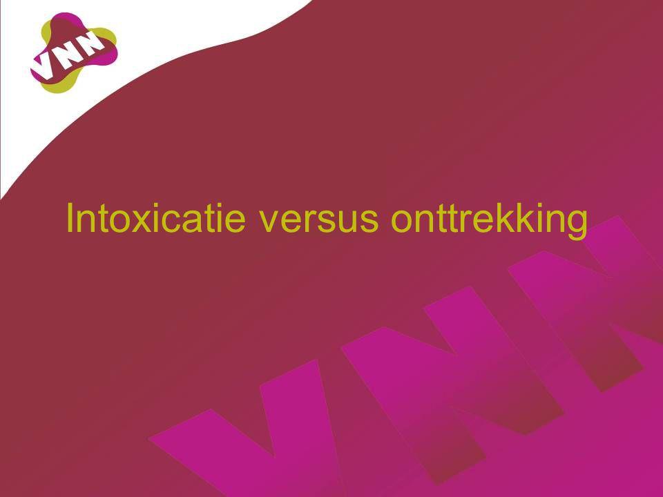 Intoxicatie versus onttrekking