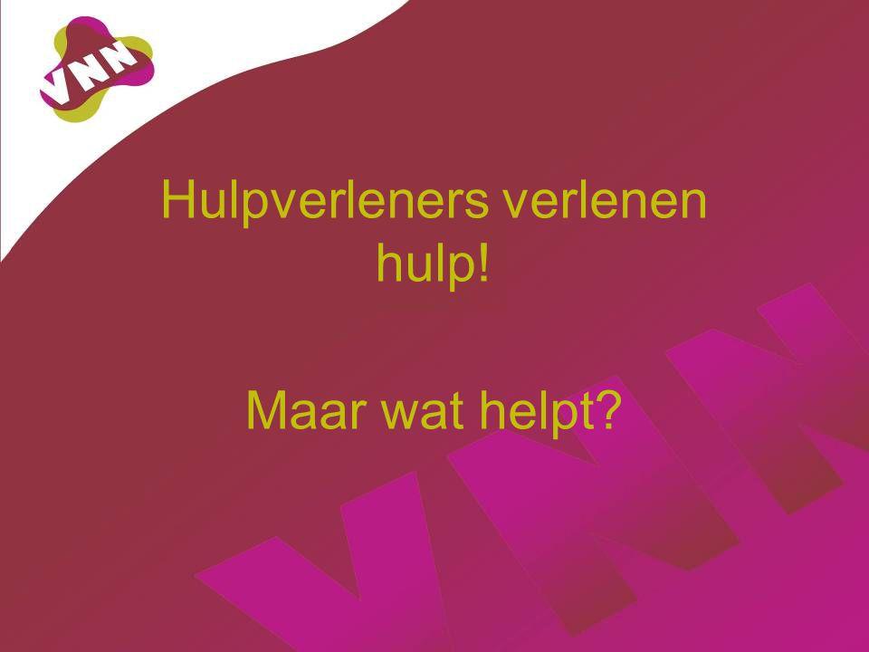Hulpverleners verlenen hulp! Maar wat helpt?