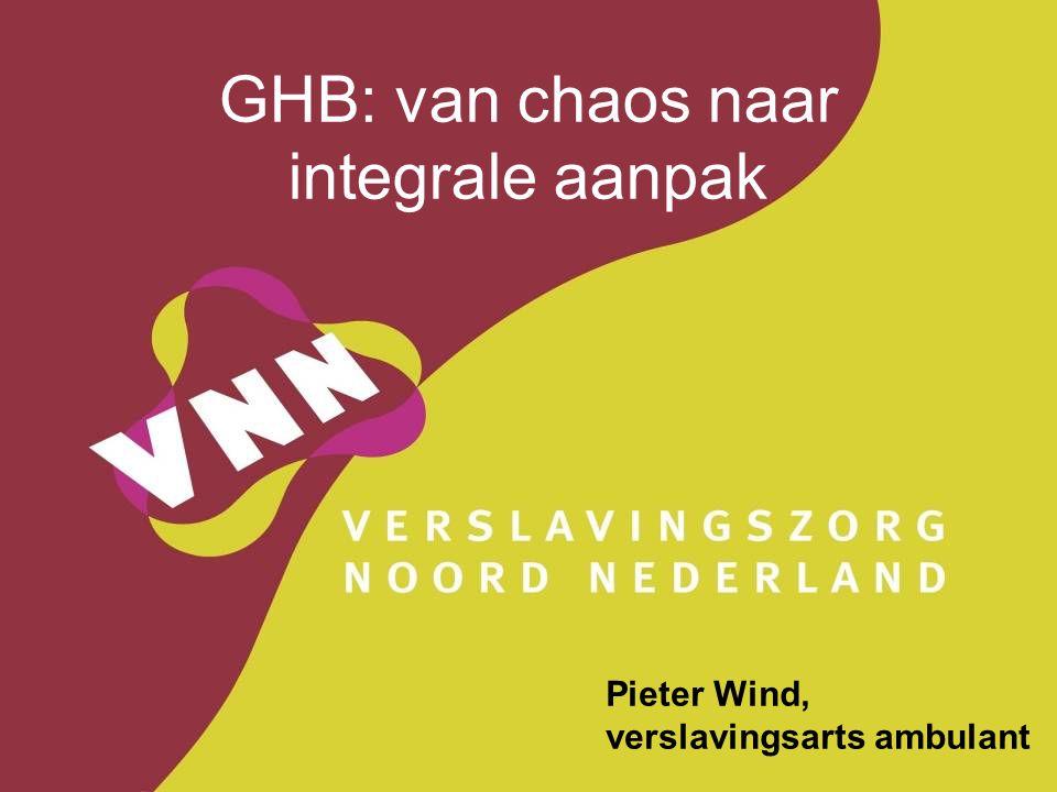 GHB: van chaos naar integrale aanpak Pieter Wind, verslavingsarts ambulant